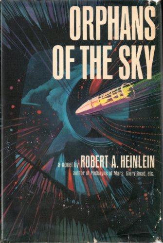 ORPHANS OF THE SKY par Robert A Heinlein