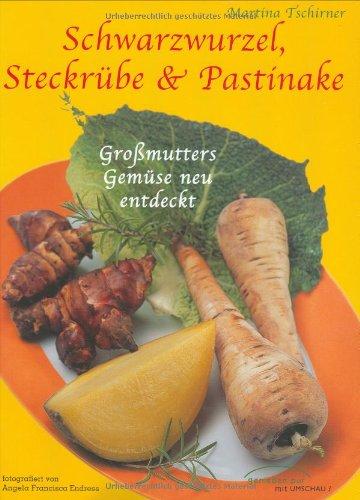Schwarzwurzel, Steckrübe & Pastinake