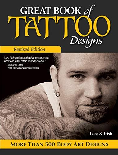 Great Book of Tattoo Designs, Revised Ed: More Than 500 Body Art Designs (Tattoo Designs Irish)