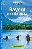 Die schönsten Kanutouren Bayern: mit Seen-Special - Norbert Blank