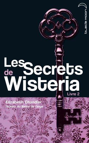 Les Secrets de Wisteria - Tome 2 - Lauren par Elizabeth Chandler