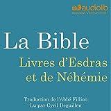 La Bible : Livres d'Esdras et de Néhémie