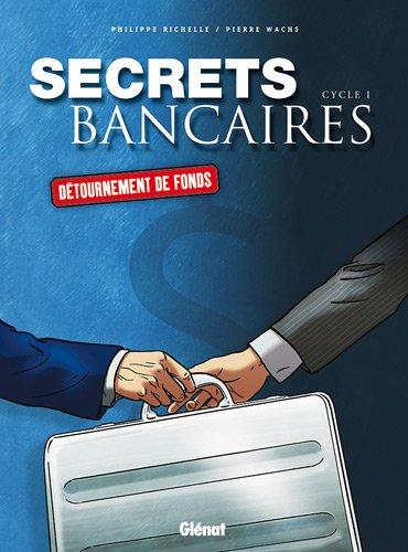 Secrets bancaires : Coffret 2 volumes : Tome 1, Les associés ; Tome 2, Détournement de fonds