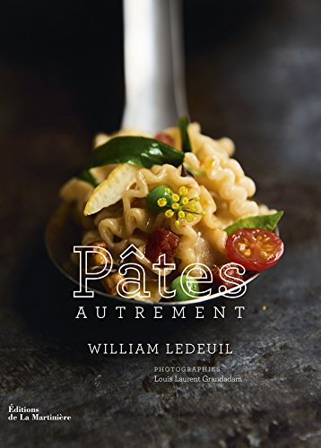Pâtes autrement par William Ledeuil