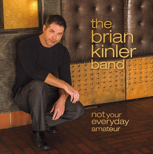 Not Your Everyday Amateur by Brian Band Kinler (2013-05-04) Amateur-band