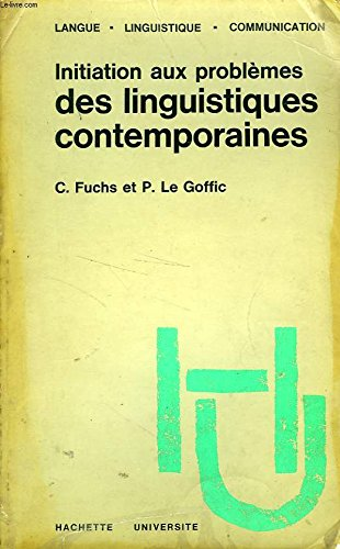 Initiation aux problmes des linguistiques contemporaines