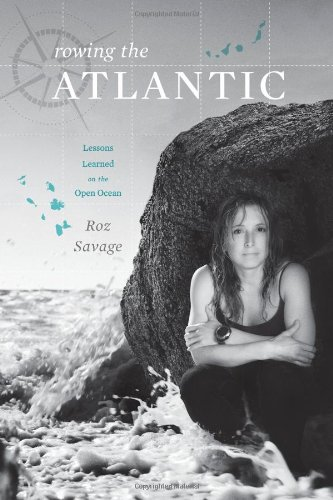 Rowing the Atlantic: Lessons Learned on the Open Ocean por Roz Savage