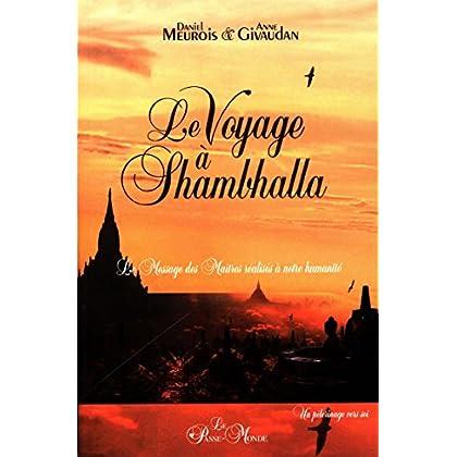 Le Voyage à Shambhalla - Le Message des Maîtres réalisés à notre humanité