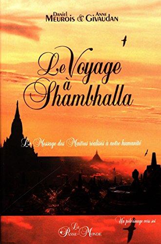 Le Voyage  Shambhalla - Le Message des Matres raliss  notre humanit