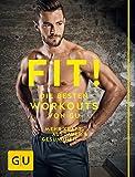 Fit! Die besten Workouts von GU: Mehr Kraft, Ausdauer und Gesundheit (GU Einzeltitel Gesundheit/Alternativheilkunde)