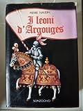 eBook Gratis da Scaricare I LEONI DI ARGOGUES Prima Edizione Sonzogno (PDF,EPUB,MOBI) Online Italiano