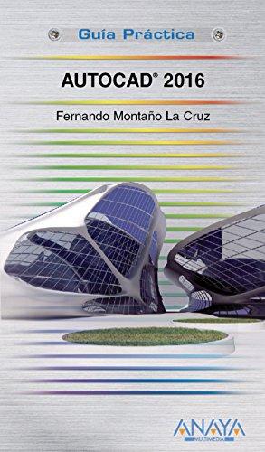 AutoCAD 2016 (Guías Prácticas) por Fernando Montaño La Cruz