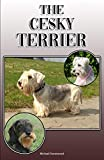 The Cesky Terrier: A Complete and Comprehensive Owners Guide to: Buying, Owning, Health, Grooming, Training, Obedience, Understanding and Caring for Your Cesky Terrier (English Edition)