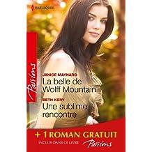 La belle de Wolff Mountain - Une sublime rencontre - Des roses rouges pour Lisa : (promotion) (Passions)