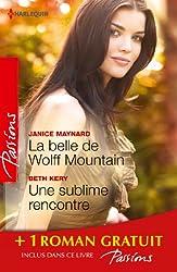La belle de Wolff Mountain - Une sublime rencontre - Des roses rouges pour Lisa: (promotion)