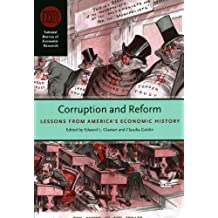 Corruption and Reform: Lessons from America's Economic History (National Bureau of Economic Research Conference Report)