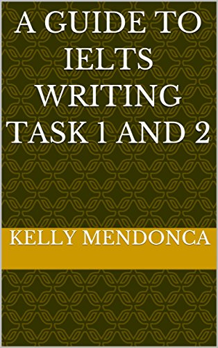 A Guide to IELTS Writing Task 1 and 2 (English Edition) Ebook Ielts