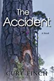 Front cover for the book The Accident: A Novel by Curt Finch