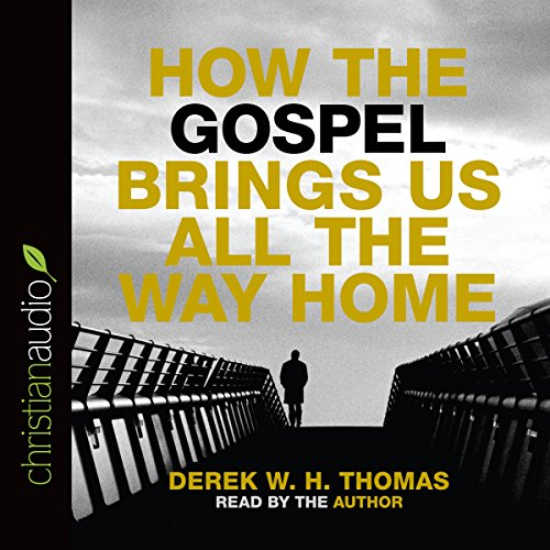 How the Gospel Brings Us All the Way Home  Audiolibri
