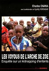 Les voyous de l'Arche de Zoé Enquête sur un kidnapping d'enfants
