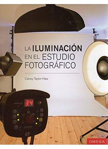 LA ILUMINACIÓN EN EL ESTUDIO FOTOGRÁFICO (FOTO,CINE Y TV-FOTOGRAFÍA Y VIDEO)
