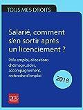 Salarié, comment s'en sortir après un licenciement ? 2018: Pôle emploi, allocations chômage, aides, accompagnement, recherche d'emploi...