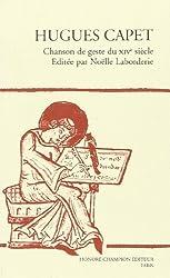 Hugues Capet: Chanson de geste du XIVe siècle