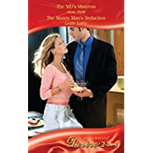 The MD's Mistress / The Money Man's Seduction: The MD's Mistress (Gifts from a Billionaire, Book 1) / The Money Man's Seduction (Gifts from a Billionaire, ... & Boon Desire) (Mills and Boon Desire)