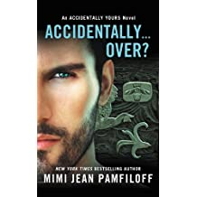 Accidentally...Over? (The Accidentally Yours Series)