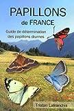 Papillons de France - Guide de détermination des papillons diurnes