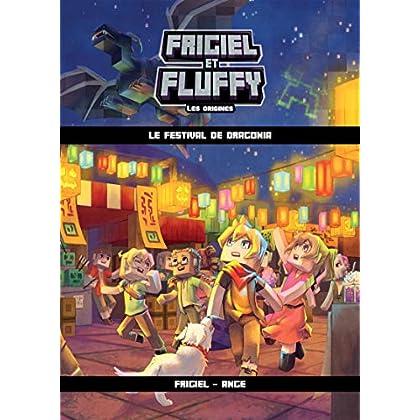 Frigiel et Fluffy, Les Origines, tome 3 : Le Festival de Dragonia (3)