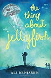 The Thing about Jellyfish by Ali Benjamin (2016-03-10)