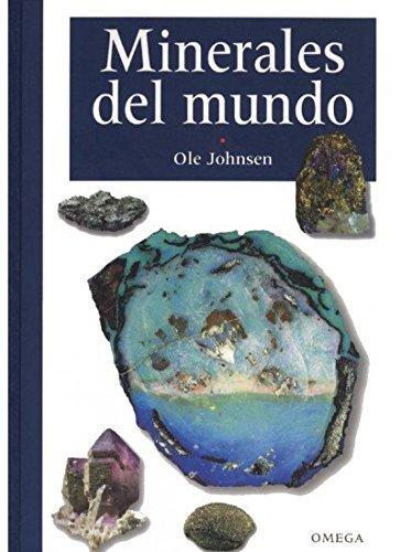 MINERALES DEL MUNDO (GUIAS DEL NATURALISTA-ROCAS-MINERALES-PIEDRAS PRECIOSAS) por OLE JOHNSEN