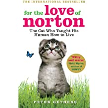 For the Love of Norton: The Cat who Taught his Human How to Live