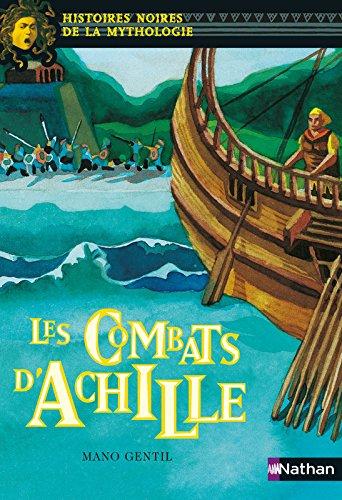 Les Combats d' Achille par Mano Gentil