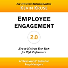 Employee Engagement 2.0: How to Motivate Your Team for High Performance