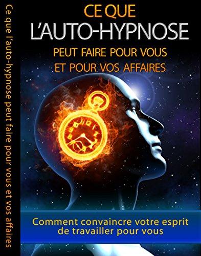 les-secrets-de-l-39-auto-hypnose-dcouvrez-ce-que-l-39-auto-hypnose-peut-vous-apporter-dans-vos-affaires