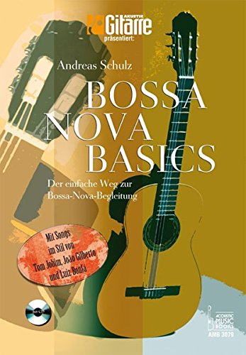 bossa-nova-basics-der-einfache-weg-zur-bossa-nova-begleitungmit-songs-im-stil-von-tom-jobim-joao-gil