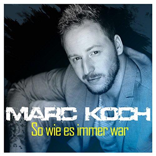 Marc Koch - So wie es immer war