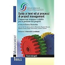 Guida ai temi ed ai processi di project management: Conoscenze avanzate e abilità per la gestione dei progetti