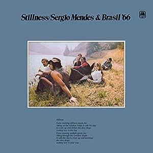 Sergio Mendes and Brazil '66 - Stillness: The Original Classic 1970 Brazil Album