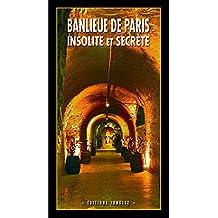 Banlieue de Paris insolite et secrete