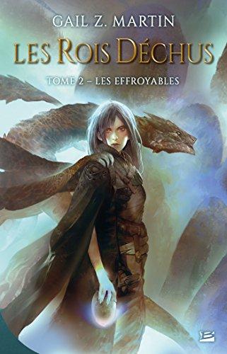 Les Effroyables: Les Rois déchus, T2 par Gail Z. Martin