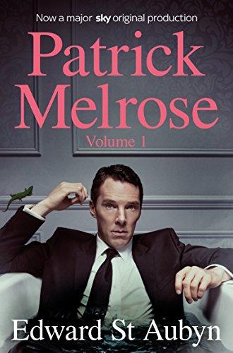 Patrick Melrose Volume 1: Never Mind, Bad News and Some Hope