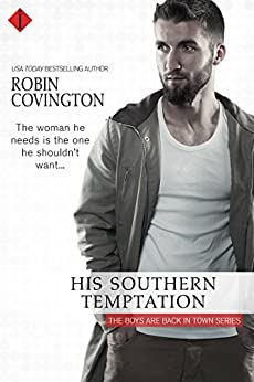 His Southern Temptation (The Boys Are Back in Town Book 2) by [Covington, Robin]