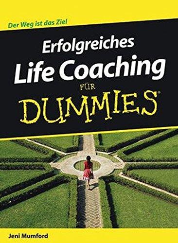 Erfolgreiches Life Coaching für Dummies