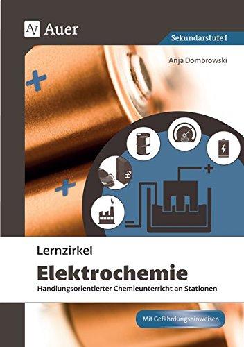 Lernzirkel Elektrochemie: Handlungsorientierter Chemieunterricht an Stationen (8. bis 10. Klasse) (Lernzirkel Chemie)