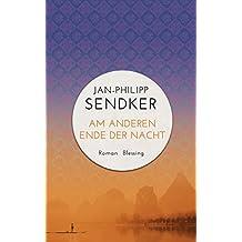 Am anderen Ende der Nacht (Die China-Trilogie 3): Roman