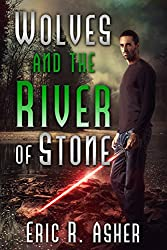 Wolves and the River of Stone (Vesik Book 2) (English Edition)