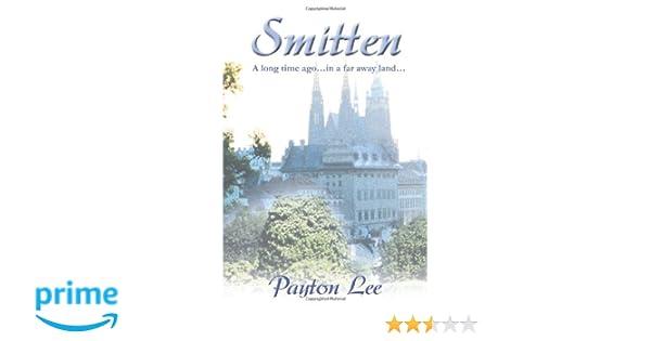 Smitten: A long time ago?in a far away land?: Amazon.co.uk: Payton Lee: 9780595225026: Books